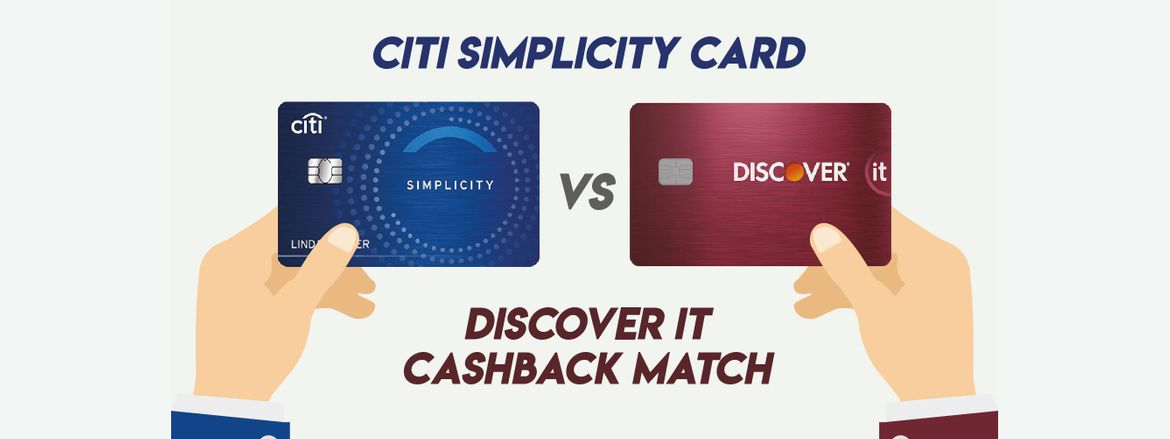 Discover Credit Card Sign In >> Citi Simplicity Credit Card Vs Discover It Cash Back Match